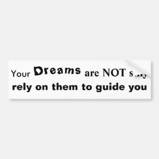 Your Dreams are NOT silly rely on them to guide Car Bumper Sticker
