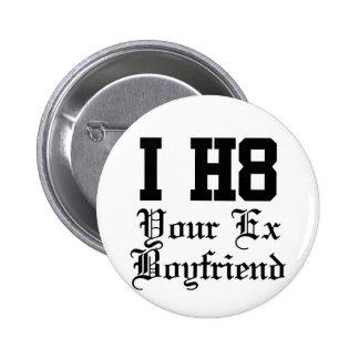 your ex boyfriend pinback buttons