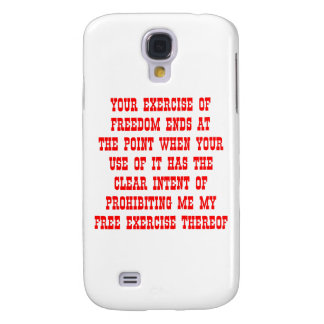 Your Exercise Of Freedom Ends At The Point Samsung Galaxy S4 Case