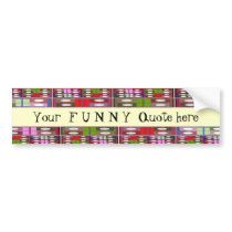 Your F U N N Y    Quote -  Artistic Border Strips Bumper Sticker