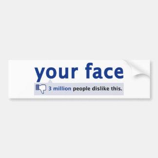your face Bumper Sticker Car Bumper Sticker