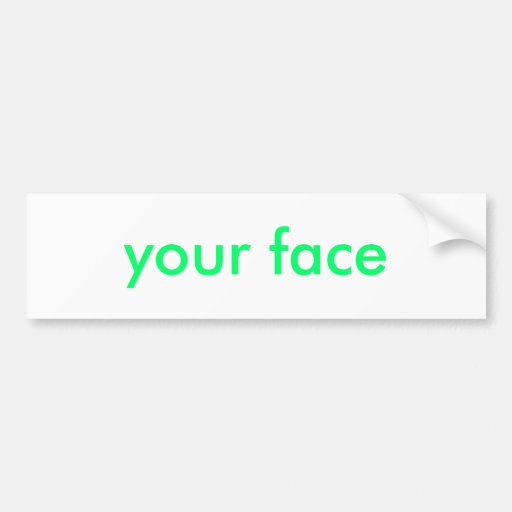 your face bumper stickers