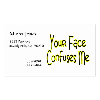 Your Face Confuses Me Business Card