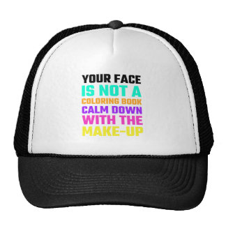 Your Face Is Not A Coloring Book Makeup Trucker Hat