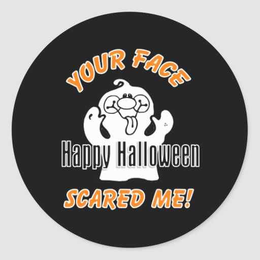 Your Face Scared Me Classic Round Sticker