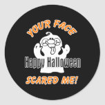 Your Face Scared Me Sticker