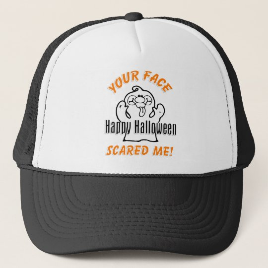 Your Face Scared Me Trucker Hat