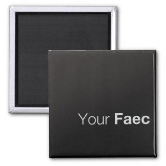 Your Faec - Magnet