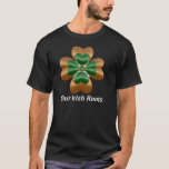 Your Family's Irish Roots T-shirt at Zazzle