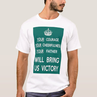 Your Father Will Bring Us Victory T-Shirt