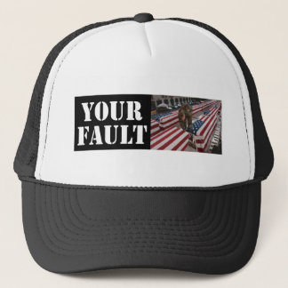 your fault trucker hat