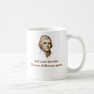 Your Favorite Jefferson Quote Coffee Mug