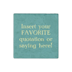 Your Favorite Quote Stone Magnet Template at Zazzle
