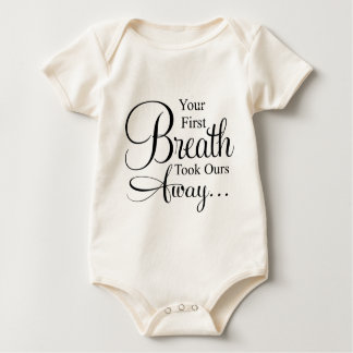 Your First Breath Took Ours Away Quote Baby Bodysuit