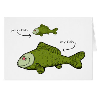 Your Fish. My Fish. Size Matters?! Card