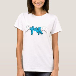 Your Fly T-Shirt