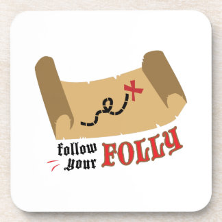 Your Folly Drink Coaster
