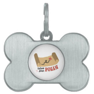 Your Folly Pet Tag