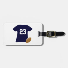 Your Football Shirt With Ball Bag Tag at Zazzle