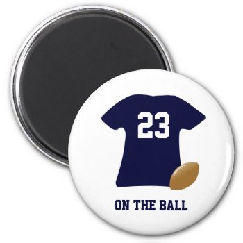 Your Football Shirt With Ball Magnet by DigitalDreambuilder at Zazzle