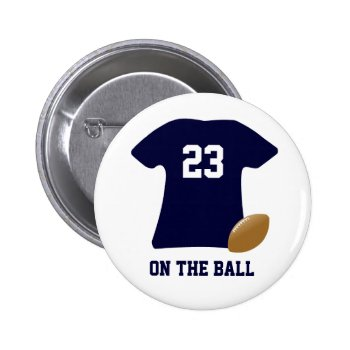Your Football Shirt With Ball Pinback Button by DigitalDreambuilder at Zazzle