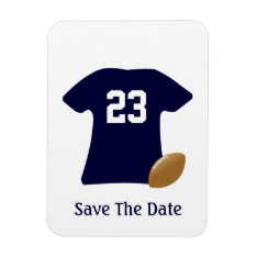 Your Football Shirt With Ball Save The Date Magnet at Zazzle