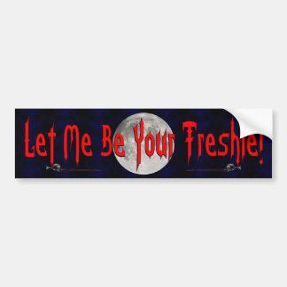 Your Freshie Car Bumper Sticker
