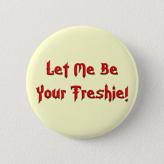 Your Freshie Pinback Button