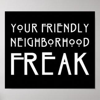 Your Friendly Neighborhood Freak Poster