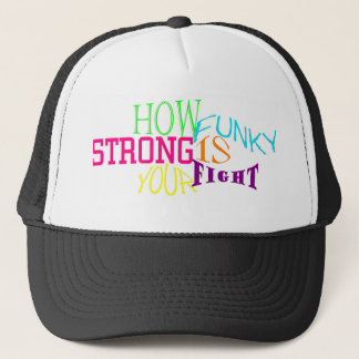YOUR FUNKY STRONG FIGHT TRUCKER HAT