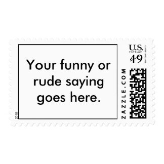 your-funny-or-rude-saying-goes-here01 postage stamp