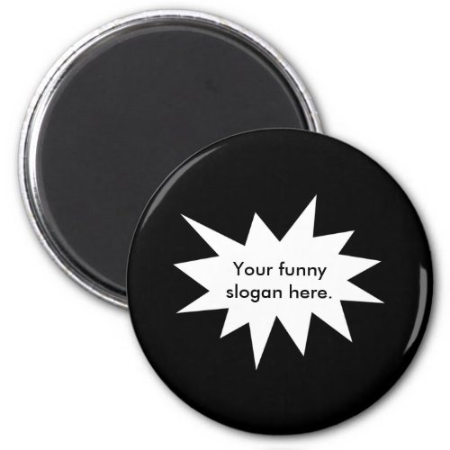 your_funny_slogan_here01 magnet