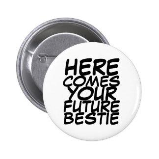 Your Future Bestie Button