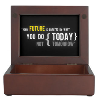 Your future is created by what you do today quote memory box