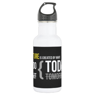 Your future is what you do today, not tomorrow 18oz water bottle