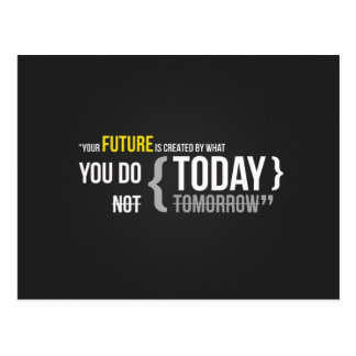 Your future is what you do today, not tomorrow postcard