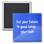 Your Future... Magnet