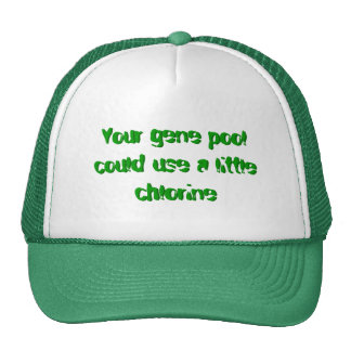 Your gene pool could use a little chlorine mesh hat