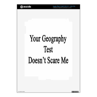 Your Geography Test Doesn't Scare Me Skin For iPad 3