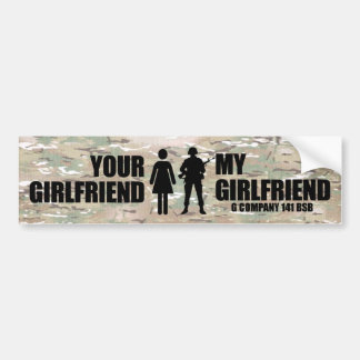 Your Girlfriend - My Girlfriend G Company 141 BSB Bumper Sticker