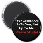Your Grades Are Up To You (dark) 2 Inch Round Magnet