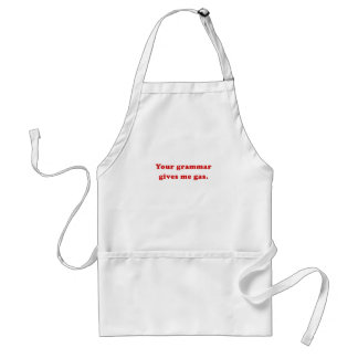 Your Grammar Gives me Gas Adult Apron
