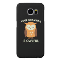 Your Grammar Is Owlful Samsung Galaxy S6 Case