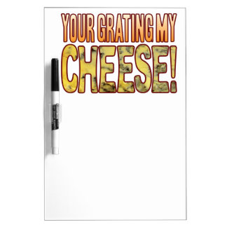 Your Grating My Blue Cheese Dry Erase Board