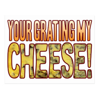 Your Grating My Blue Cheese Postcard