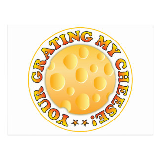 Your Grating My Cheese Postcard