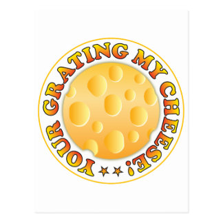 Your Grating My Cheese R Postcard
