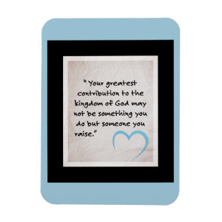 Your greatest contribution magnet