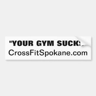 """""""YOUR GYM SUCKS"""", CrossFitSpokane.com Car Bumper Sticker"""
