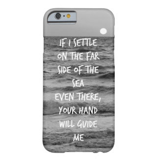Your Hand will guide me Bible Verse Quote Barely There iPhone 6 Case